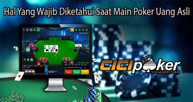 Hal Yang Wajib Diketahui Saat Main Poker Uang Asli