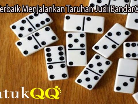 Saran Terbaik Menjalankan Taruhan Judi BandarQ Online